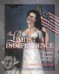 Limits of Independence American Women 1760-1800