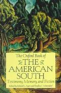 Oxford Book of the American South Testimony, Memory, and Fiction