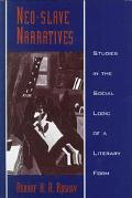 Neo-Slave Narratives Studies in the Social Logic of a Literary Form