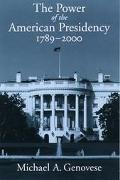 Power of the American Presidency, 1789-2000 1789-2000