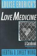 Louise Erdrich's Love Medicine A Casebook