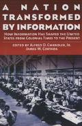 Nation Transformed by Information How Information Has Shaped the United States from Colonial...