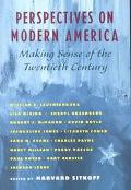 Perspectives on Modern America Making Sense of the Twentieth Century