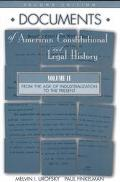 Documents of American Constitutional and Legal History From the Age of Industrialization to ...