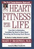 Heart Fitness for Life The Essential Guide for Preventing and Reversing Heart Disease