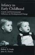 Infancy to Early Childhood Genetic and Environmental Influences on Developmental Change