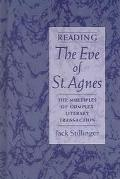 Reading the Eve of St.Agnes The Multiples of Complex Literary Transaction