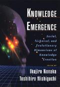 Knowledge Emergence Social, Technical, and Evolutionary Dimensions of Knowledge Creation