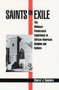 Saints in Exile The Holiness-Pentecostal Experience in African American Religion and Culture