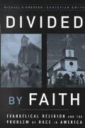 Divided by Faith Evangelical Religion and the Problem of Race in America