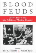 Blood Feuds AIDS, Blood, and the Politics of Medical Disaster