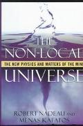 Non-Local Universe: The New Physics and Matters of the Mind