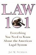 Law 101 Everything You Need to Know About the American Legal System