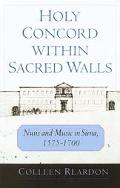 Holy Concord Within Sacred Walls Nuns and Music in Siena, 1575-1700