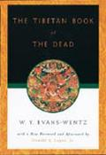 Tibetan Book of the Dead Or, the After-Death Experiences on the Bardo Plane, According to La...