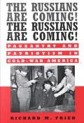 Russians Are Coming! the Russians Are Coming! Pageantry and Patriotism in Cold-War America
