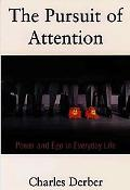 Pursuit of Attention Power and Ego in Everyday Life