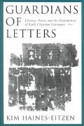 Guardians of Letters Literacy, Power, and the Transmitters of Early Christian Literature