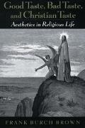 Good Taste, Bad Taste, & Christian Taste Aesthetics in Religious Life