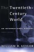 Twentieth Century World  An International History