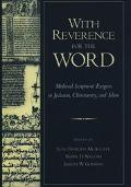 With Reverence for the Word Medieval Scriptural Exegesis in Judaism, Christianity, and Islam
