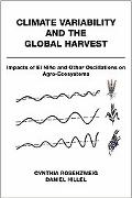 Climate Variability and the Global Harvest Impacts of El Nino and Other Oscillations on Agro...