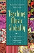 Teaching Music Globally Experiencing Music, Expressing Culture