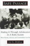 Safe Passage Making It Through Adolescence in a Risky Society