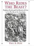 Who Rides the Beast? Prophetic Rivalry and the Rhetoric of Crisis in the Churches of the Apo...