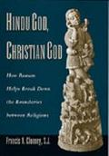 Hindu God, Christian God How Reason Helps Break Down the Boundaries Between Religions