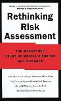 Rethinking Risk Assessment The Macarthur Study of Mental Disorder and Violence