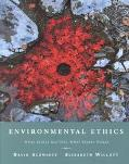 Environmental Ethics What Really Matters, What Really Works