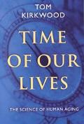 Time of Our Lives The Science of Human Aging