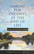 Caring for Patients at the End of Life Facing an Uncertain Future Together