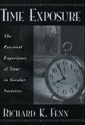 Time Exposure The Personal Experience of Time in Secular Societies