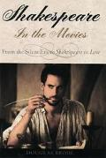 Shakespeare in the Movies From the Silent Era to Shakespeare in Love