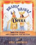 Bravo! Brava! a Night at the Opera Behind the Scenes With Composers, Cast, and Crew
