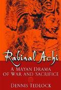 Rabinal Achi A Mayan Drama Of Sacrifice