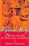 Rabinal Achi A Mayan Drama Of War and Sacrifice