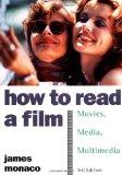 How to Read a Film: The World of Movies, Media, Multimedia:Language, History, Theory