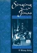 Singing to the Jinas Jain Laywomen, Mandal Singing, and the Negotiations of Jain Devotion