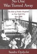 No One Was Turned Away The Role of Public Hospitals in New York City Since 1900