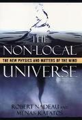 Non-Local Universe The New Physics and Matters of the Mind
