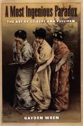 Most Ingenious Paradox The Art of Gilbert & Sullivan