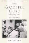 Graceful Guru Hindu Female Gurus in India and the United States