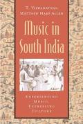 Music in South India Experiencing Music, Expressing Culture