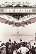 New Spirits Americans in the Gilded Age, 1865-1905