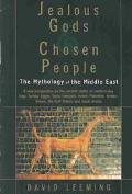 Jealous Gods and Chosen People The Mythology of the Middle East