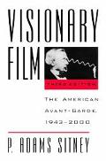 Visionary Film The American Avant-Garde in the 20th Century