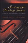 Strategies for Teaching Strings Building a Successful String and Orchestra Program